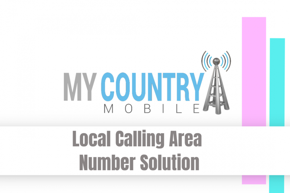 Local Calling Area Number Solution - My Country Mobile