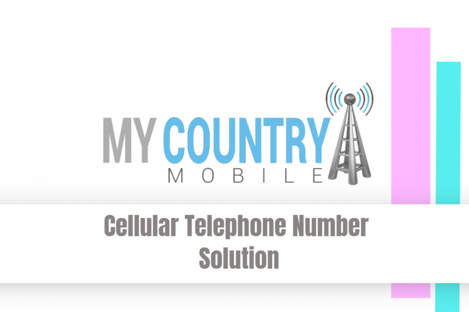 Cellular Telephone Number Solution - My Country Mobile