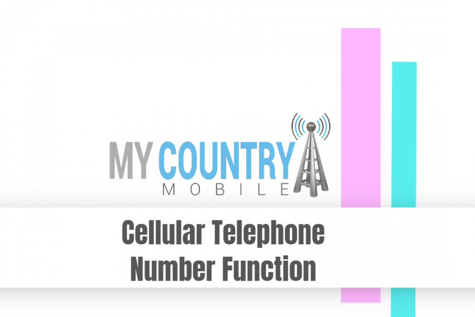Cellular Telephone Number Function - My Country Mobile