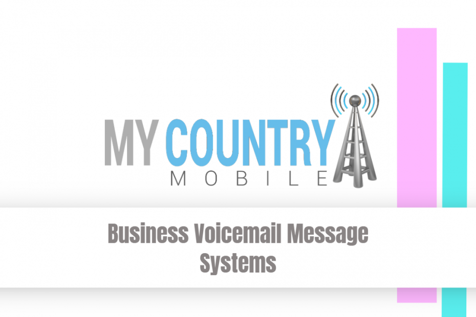 Business Voicemail Message Systems - My Country Mobile