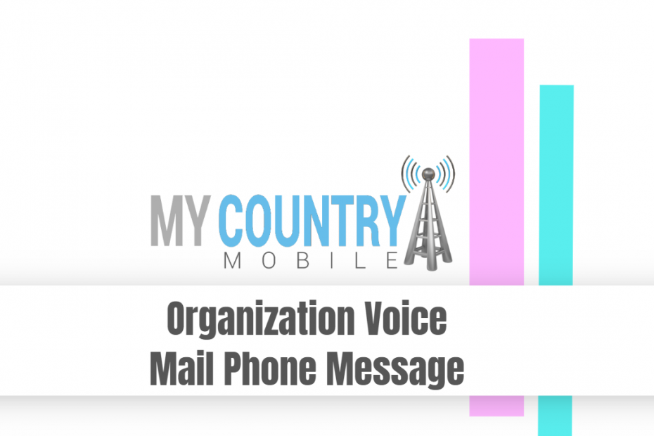 Organization Voice Mail Phone Message - My Country Mobile