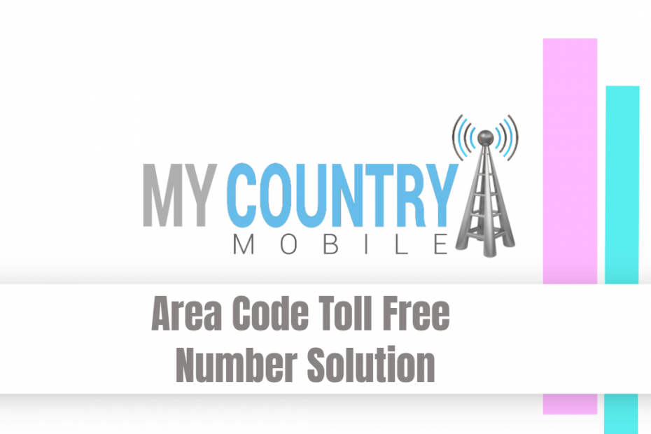 Area Code Toll Free Number Solution - My Country Mobile