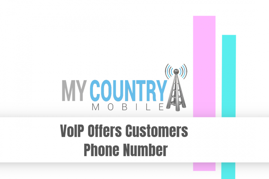 VoIP Offers Customers Phone Number - My Country Mobile