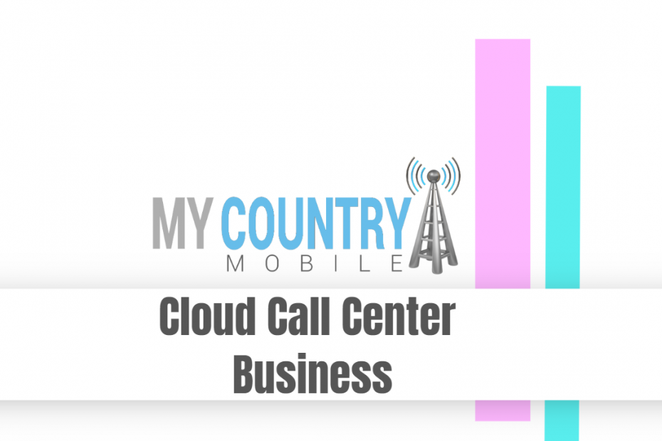 Cloud Call Center Business - My Country Mobile