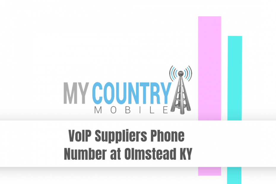 VoIP Suppliers Phone Number at Olmstead KY - My Country Mobile