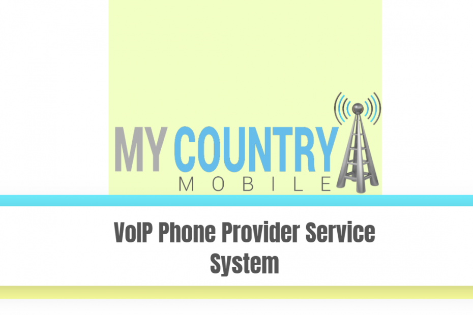 VoIP Phone Provider Service System - My Country Mobile