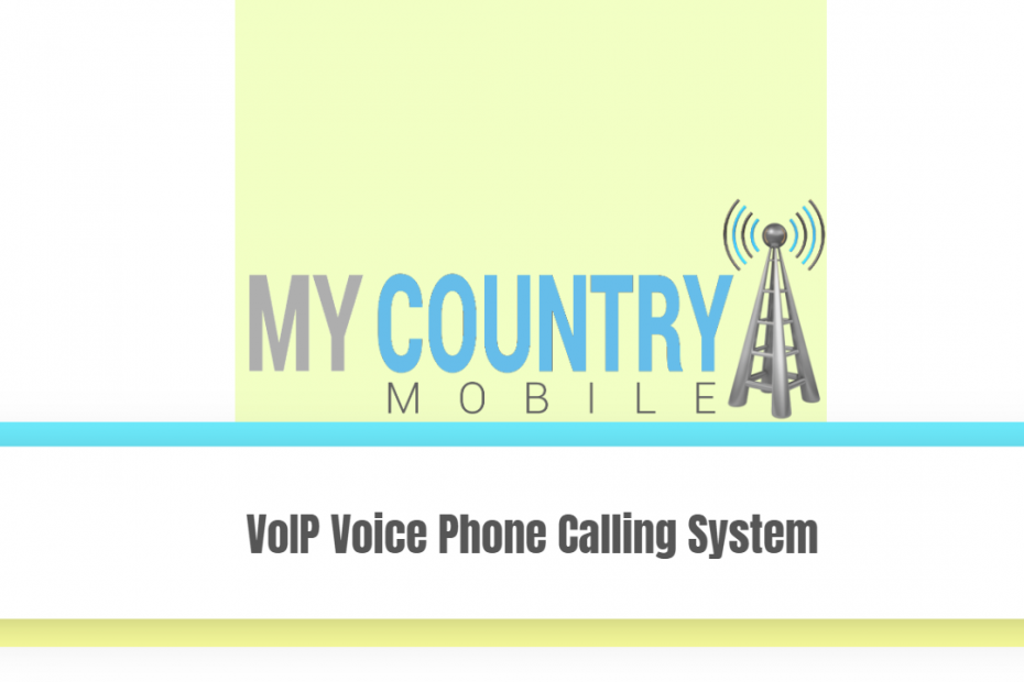 VoIP Voice Phone Calling System - My Country Mobile