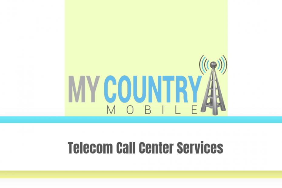 Telecom Call Center Services - My Country Mobile
