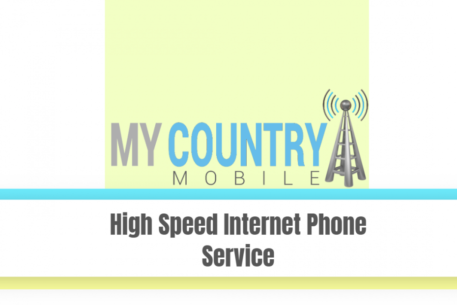 High Speed Internet Phone Service - My Country Mobile