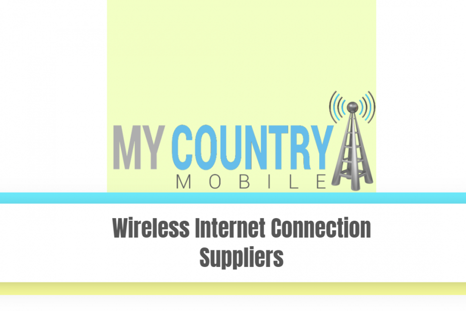 Wireless Internet Connection Suppliers - My Country Mobile