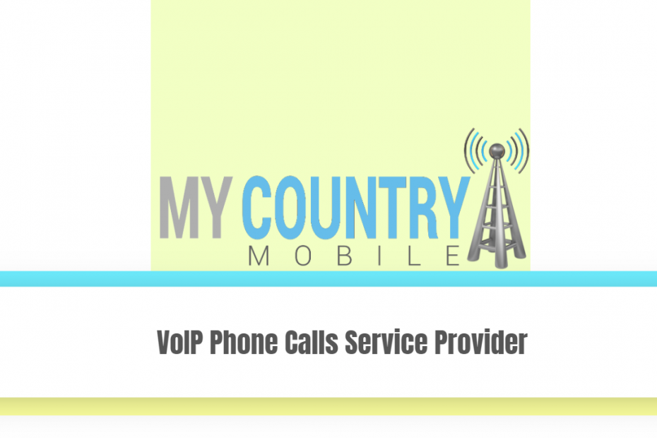 VoIP Phone Calls Service Provider - My Country Mobile