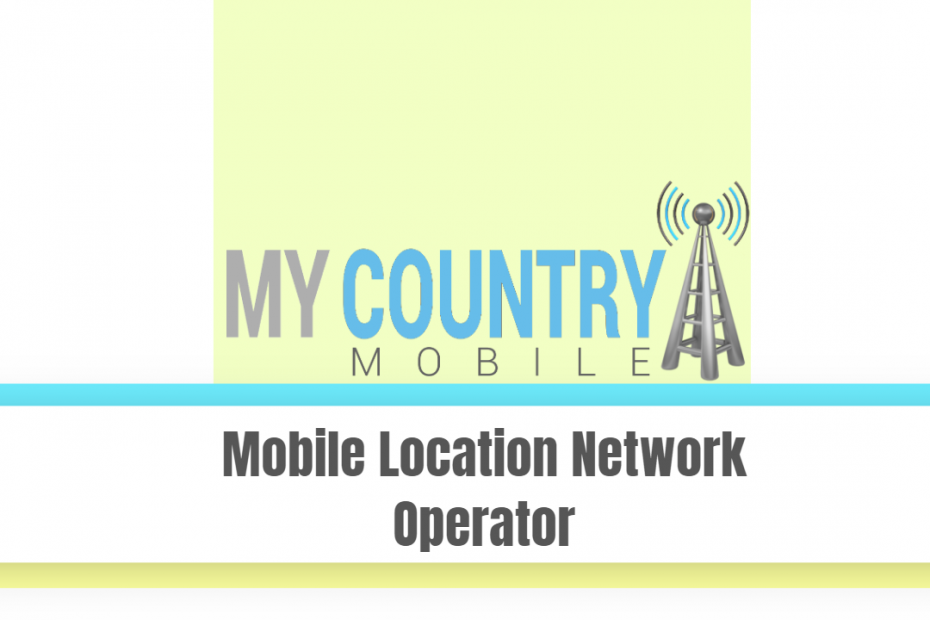 Mobile Location Network Operator - My Country Mobile