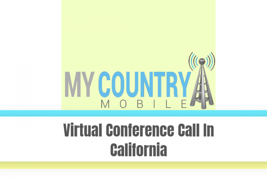 Virtual Conference Call In California - My Country Mobile