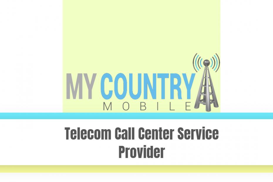 Telecom Call Center Service Provider - My Country Mobile
