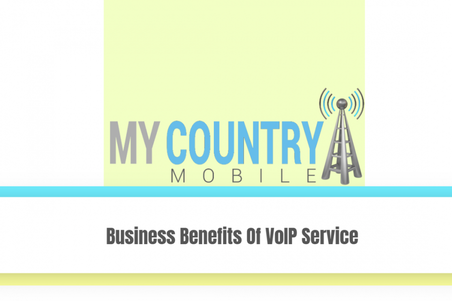 Business Benefits Of VoIP Service - My Country Mobile